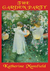 lauras interaction with the workmen in the garden party by katherine mansfield Full online text of the garden party by katherine mansfield other short stories by katherine mansfield also available along with many others by classic and contemporary authors.