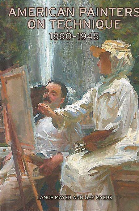 American Painters on Technique: 1860-1945