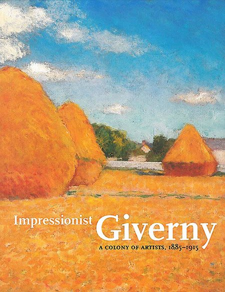 Impressionist Giverny: American Painters in France, 1885-1915